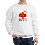 Obama Big Luv for Big Gov Sweatshirt