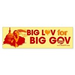 Obama Big Luv for Big Gov Bumper Sticker