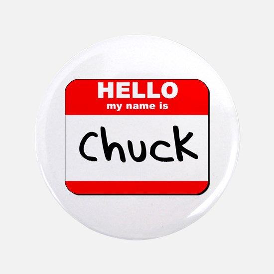 "Hello my name is Chuck 3.5"" Button"
