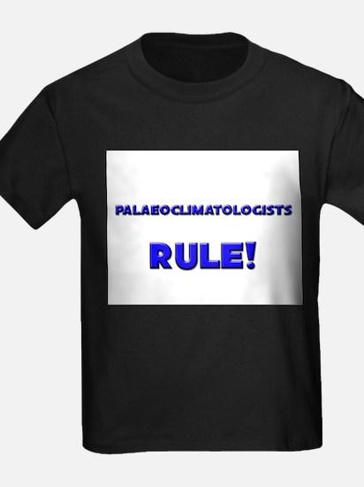Palaeoclimatologists Rule! T