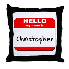 Hello my name is Christopher Throw Pillow