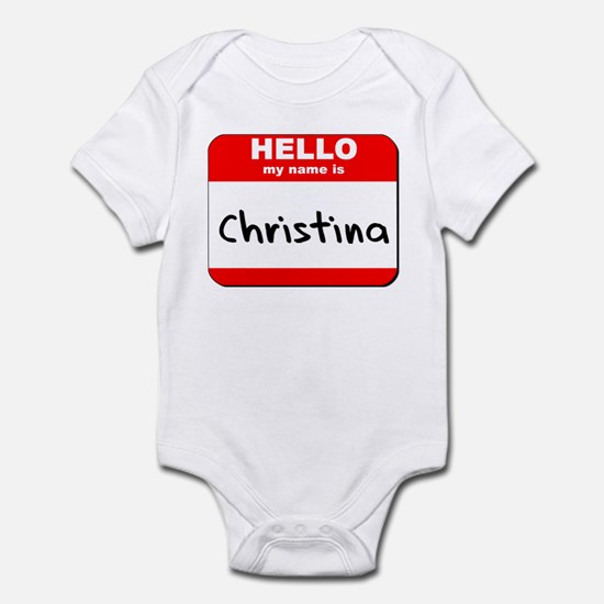 Hello my name is Christina Infant Bodysuit