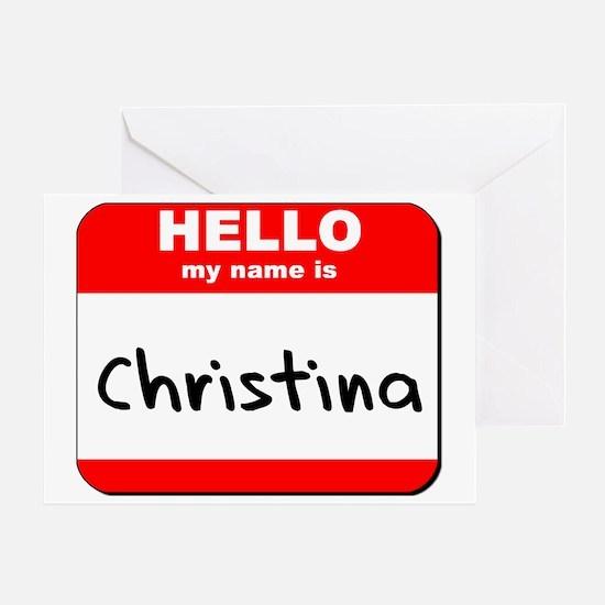 Hello my name is Christina Greeting Card