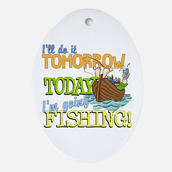 Today I'm Going Fishing Oval Ornament