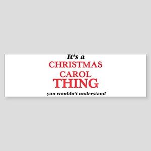 It's a Christmas Carol thing, y Bumper Sticker