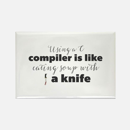 Using a C compiler is like eating soup wit Magnets
