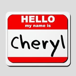 Hello my name is Cheryl Mousepad