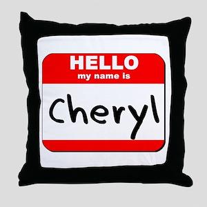 Hello my name is Cheryl Throw Pillow