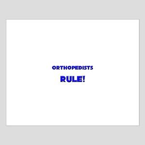 Orthopedists Rule! Small Poster