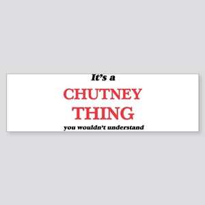 It's a Chutney thing, you would Bumper Sticker