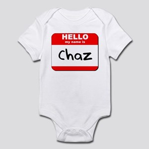 Hello my name is Chaz Infant Bodysuit