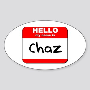 Hello my name is Chaz Oval Sticker