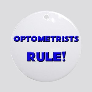 Optometrists Rule! Ornament (Round)