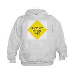 Slippery When Wet Sign Hoodie