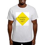 Slippery When Wet Sign Ash Grey T-Shirt