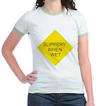 Slippery When Wet Sign Jr. Ringer T-Shirt