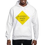 Slippery When Wet Sign Hooded Sweatshirt