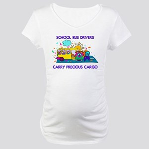 School Bus Drivers Carry Prec Maternity T-Shirt