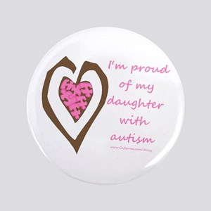"Daughter w/ Autism 3.5"" Button"