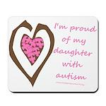 Daughter w/ Autism Mousepad