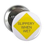 Slippery When Wet Sign - Button