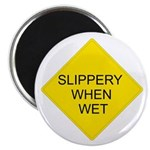 Slippery When Wet Sign - Magnet