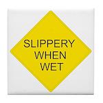 Slippery When Wet Sign - Tile Coaster
