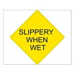 Slippery When Wet Sign - Small Poster