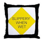 Slippery When Wet Sign - Throw Pillow