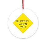 Slippery When Wet Sign - Keepsake (Round)
