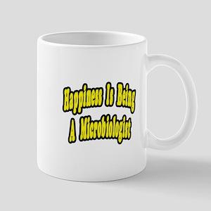 """""""Happiness...Microbiologist"""" Mug"""