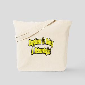 """Happiness...Meteorologist"" Tote Bag"