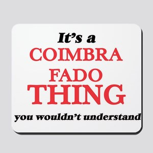 It's a Coimbra Fado thing, you would Mousepad