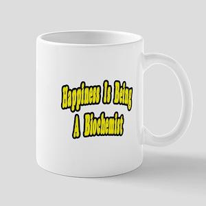 """""""Happiness...Biochemist"""" Mug"""