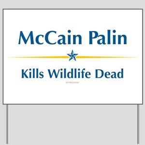 McCain Palin - Kills Wildlife Dead Yard Sign