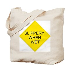 Slippery When Wet Sign - Tote Bag