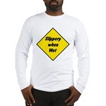 Slippery When Wet 2 Long Sleeve T-Shirt