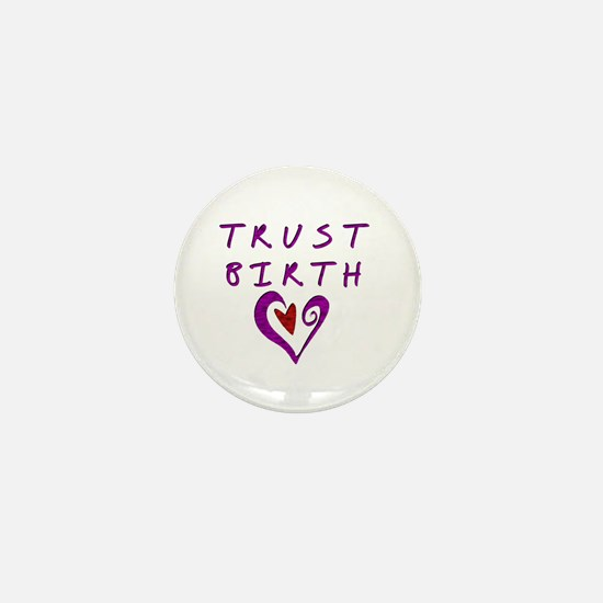 Trust Birth Mini Button