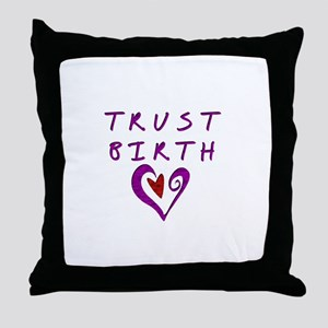Trust Birth Throw Pillow