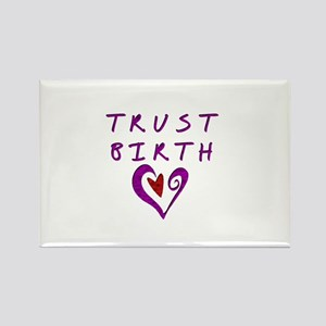 Trust Birth Rectangle Magnet
