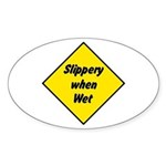 Slippery When Wet Sign 2 - Oval Sticker