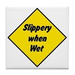Slippery When Wet Sign 2 - Tile Coaster