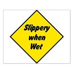 Slippery When Wet Sign 2 - Small Poster