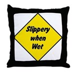 Slippery When Wet Sign 2 - Throw Pillow
