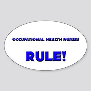 Occupational Health Nurses Rule! Oval Sticker