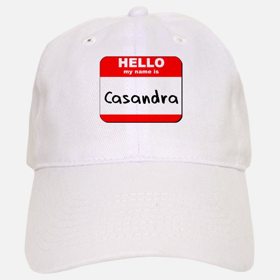 Hello my name is Casandra Baseball Baseball Cap