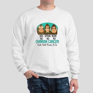 See Speak Hear No Ovarian Cancer 1 Sweatshirt