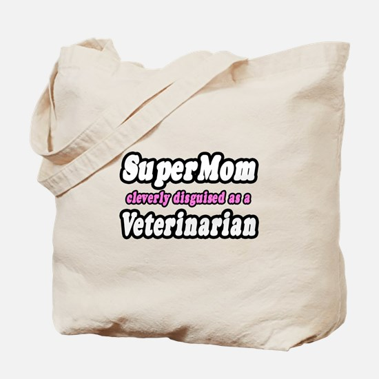 """SuperMom...Veterinarian"" Tote Bag"