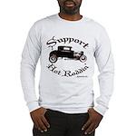 Long Sleeve T-Shirt-SUPPORT HOT RODDIN