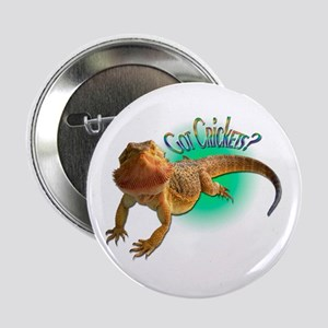 "Bearded Dragon Got Crickets 5 2.25"" Button"